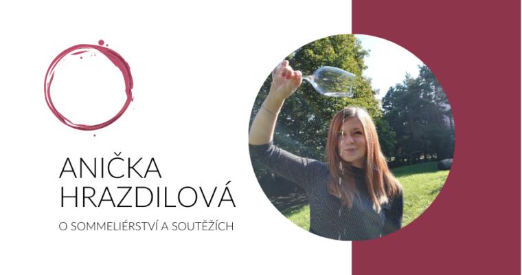 Rozhovory nad vínem; s Aničkou Hrazdilovou